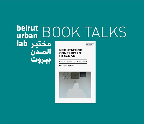Negotiating Conflict in Lebanon: Bordering Practices in A Divided Beirut