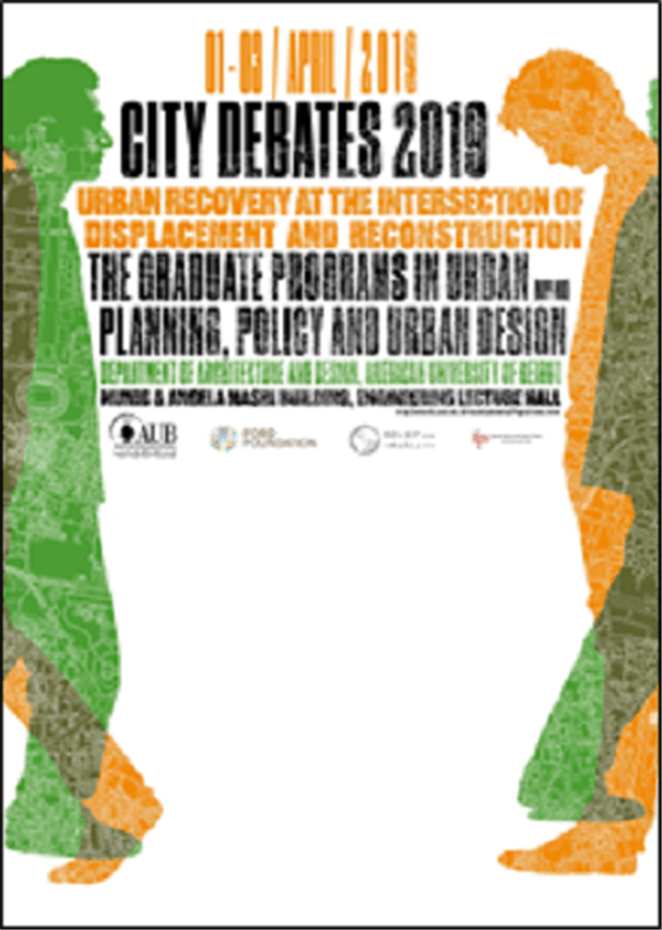 City Debates 2019: Urban Recovery At the Intersection of Displacement and Reconstruction